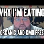 Why I'm Eating Organic foods and GMO Free (VIDEO)